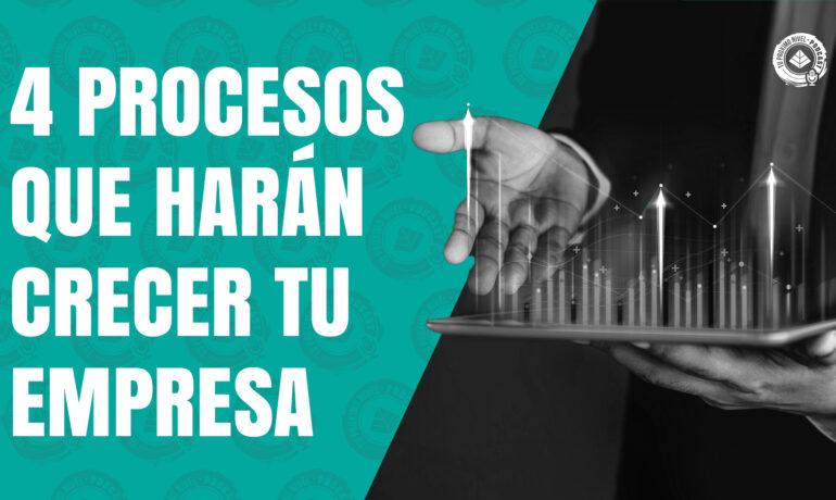 4 Procesos que harán crecer tu empresa | Con Ivan Galvez